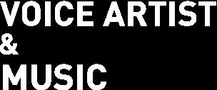 MUSIC&VOICE ARTIST